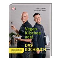 Niko Rittenau und Sebastian Copien, Vegan Klischee ade! Das Kochbuch
