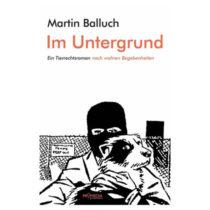 Martin Balluch, Im Untergrund