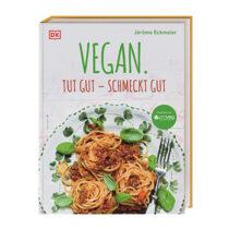 Vegan. Tut gut – Schmeckt gut, Jerôme Eckmeier